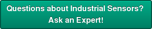 Questions about Industrial Sensors?  Ask an Expert!