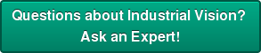 Questions about Industrial Vision?  Ask an Expert!