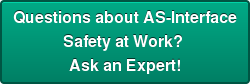 Questions about AS-Interface Safety at Work?  Ask an Expert!