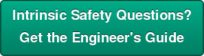 Intrinsic Safety Questions?  Get the Engineer's Guide