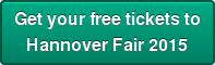 Get your free tickets to   Hannover Fair 2015