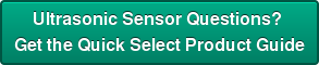 Ultrasonic Sensor Questions?  Get the Quick Select Product Guide