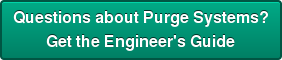 Questions about Purge Systems? Get the Engineer's Guide