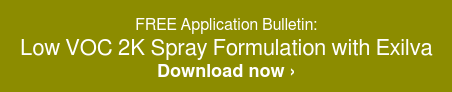 FREE Application Bulletin:  Low VOC 2K Spray Formulation with Exilva  Download now ›