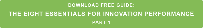 Download free guide: The Eight Essentials for Innovation Performance Part 1
