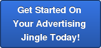 Get Started On  Your Advertising  Jingle Today!