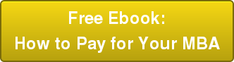 Free Ebook: How to Pay for Your MBA