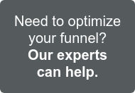 Need to optimize your funnel? Our experts can help