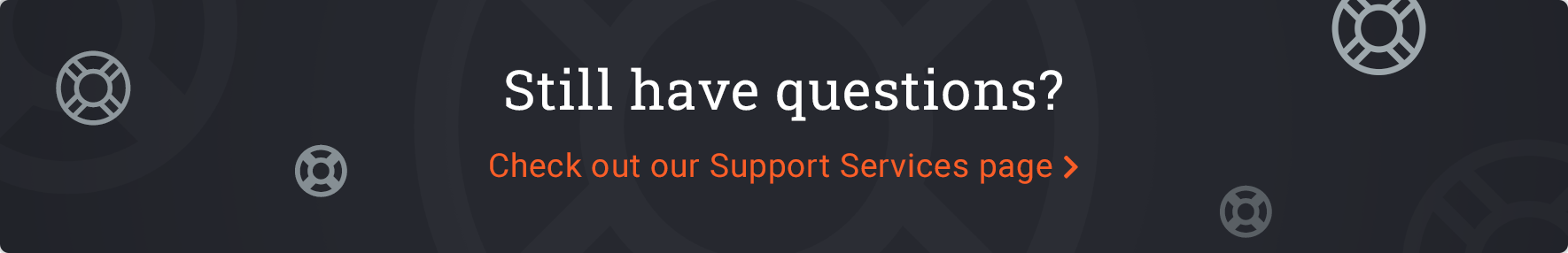 Still have questions? Check out our Support Services page | Acro Media