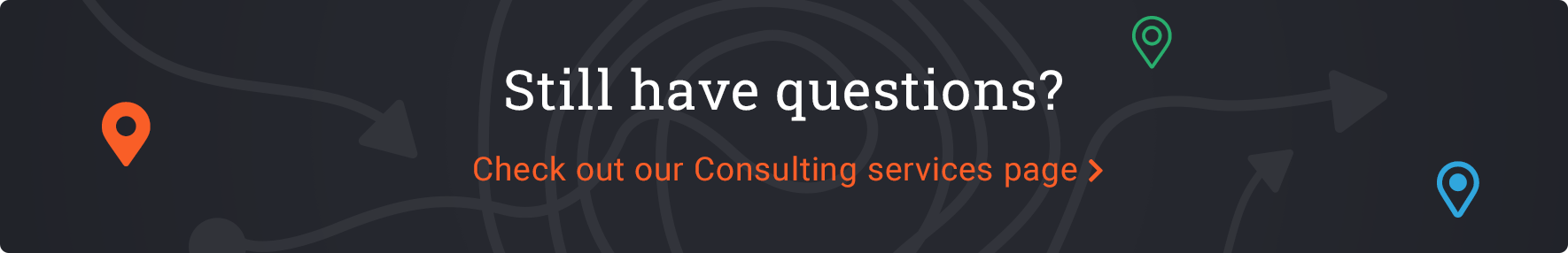 Still have questions? Check out our Consulting services page   Acro Media