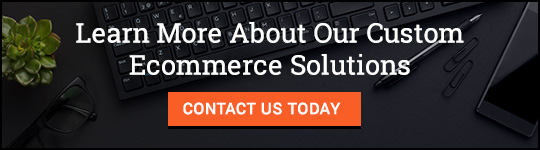 Contact us and learn more about our custom ecommerce solutions