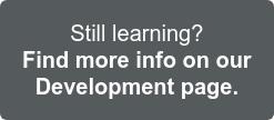 Still learning? Find more info on our Development page >