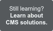 Still learning? Find out more about Content Management Systems >
