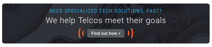 Telcos need specialized tech solutions, fast. Find out how we help.