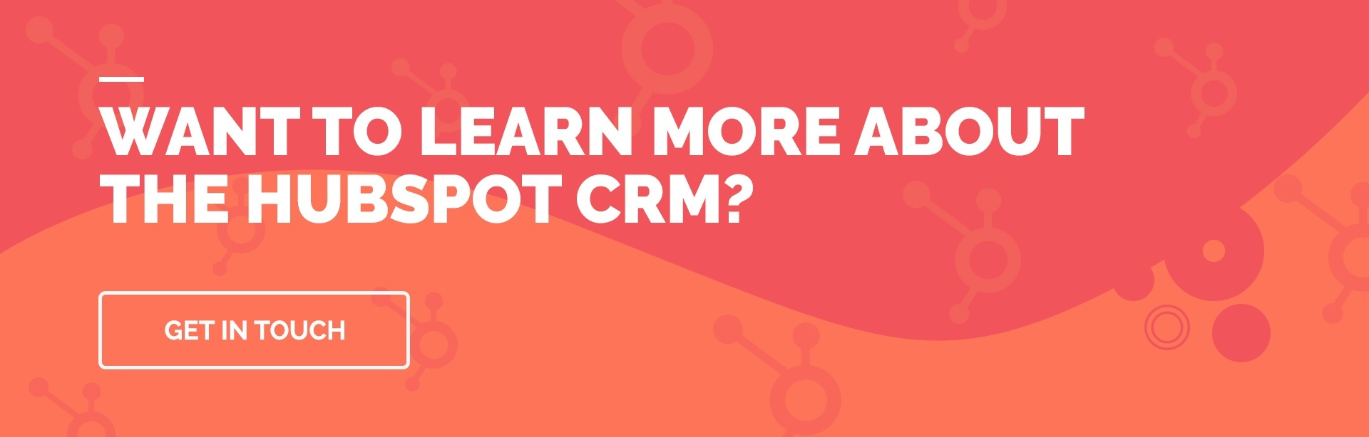 Learn more about the HubSpot CRM - Contact Us