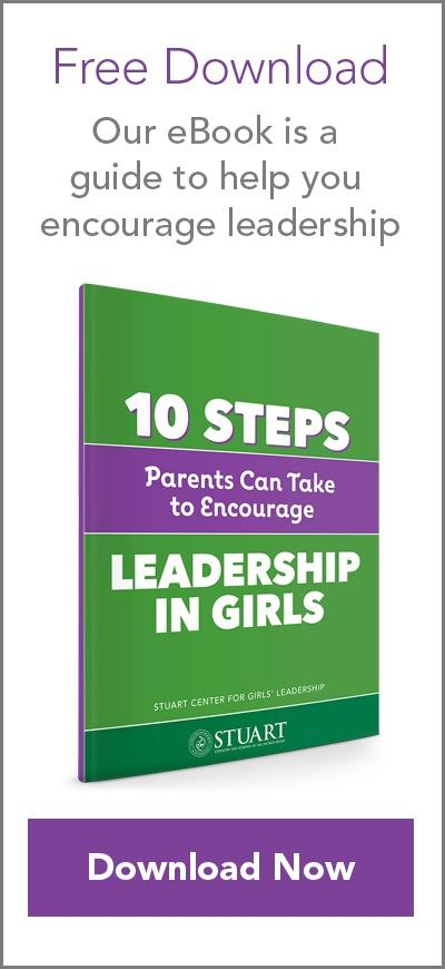10 Steps Parents Can Take to Encourage Leadership in Girls