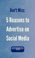 5 Reasons to Advertise on Social Media