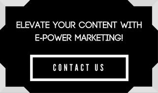 Elevate Your Content with E-Power Marketing