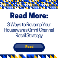 3 Ways to Revamp Your Housewares Omni-Channel Retail Strategy