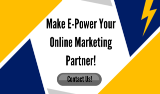 Make E-Power Your Online Marketing Partner