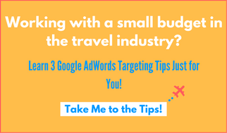 Google Ad Words Targeting Tips for Travel Industry