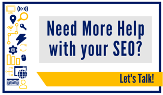 Need More Help with your SEO?  Let's Talk!