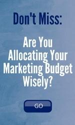 Are You Allocating Your Marketing Budget Wisely?