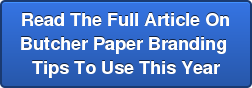 Read The Full Article On Butcher Paper Branding  Tips To Use This Year
