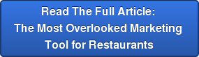 Read The Full Article:  The Most Overlooked Marketing  Tool for Restaurants