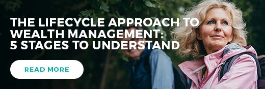 The Lifecycle Approach to Wealth Management: 5 Stages to Understand
