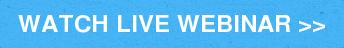 WATCH LIVE WEBINAR >>