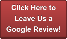 Click Here to Leave Us a Google Review!