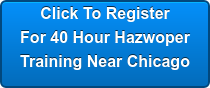 Click To Register For 40 Hour Hazwoper Training Near Chicago