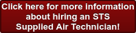 Click here for more information   about hiring an STS   Supplied Air Technician!