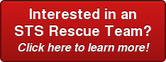 Interested in an   STS Rescue Team? Click here to learn more!