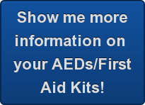 Show me more information on  your AEDs/First Aid Kits!