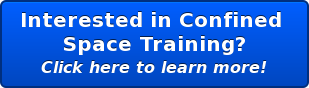 Interested in Confined  Space Training? Click here to learn more!