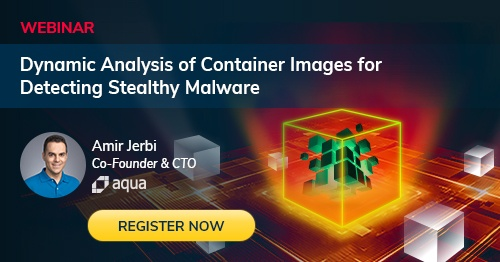 WEBINAR Dynamic Analysis of Container Images for Detecting Stealthy Malware