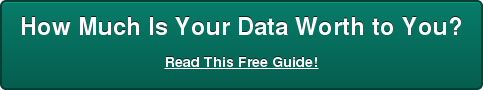 How Much Is Your Data Worth to You? Read This Free Guide!