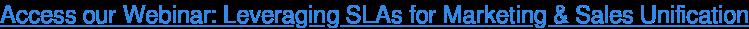 Register forourWebinar: Leveraging SLAs for Marketing & Sales Unification |  May 16th