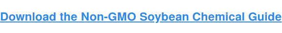 Download the Non-GMO Soybean Chemical Guide