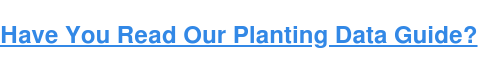 Have You Read Our Planting Data Guide?