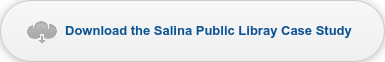 Download the Salina Public Libray Case Study