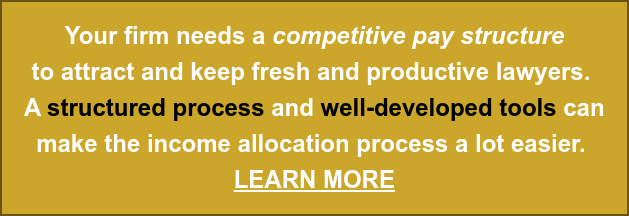 Your firm needs a competitive pay structure  to attract and keep fresh and productive lawyers.  Astructured process andwell-developed tools can make the income allocation process a lot easier. LEARN MORE
