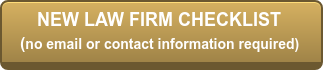 NEW LAW FIRM CHECKLIST   (no email or contact information required)