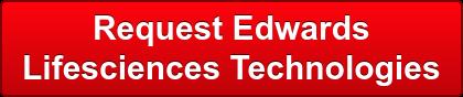 Request Edwards Lifesciences Technologies