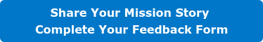 Share Your Mission Story   Complete Your Feedback Form