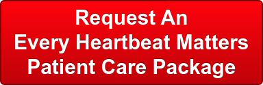 Request An Every Heartbeat Matters  Patient Care Package