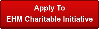 Apply To EHM Charitable Initiative