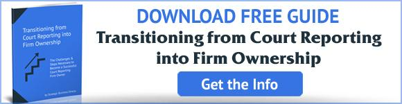 Download the Transitioning from Court Reporting into Firm Ownership Guide